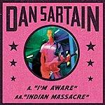 Dan Sartain I'm Aware / Indian Massacre