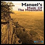 Manuel Manuel's Music Of The Mountains Remastered