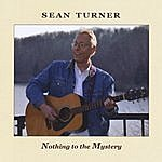 Sean Turner Nothing To The Mystery