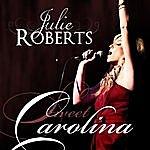 Julie Roberts Sweet Carolina