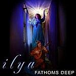 ILYA Fathoms Deep