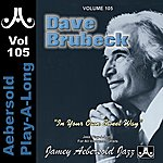 Dave Brubeck Dave Brubeck - In Your Own Sweet Way - Volume 105