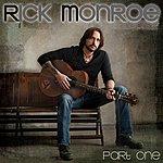 Rick Monroe Part One