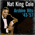 Nat King Cole Archive Hits '43 - '57