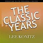 Lee Konitz The Classic Years