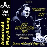 Joey DeFrancesco Groovin' Jazz - Joey Defrancesco - Volume 118