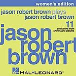 Jason Robert Brown Jason Robert Brown Plays Jason Robert Brown - Women's Edition