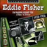 Eddie Fisher I'm Walking Behind You