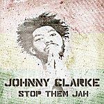 Johnny Clarke Stop Them Jah