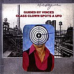 Guided By Voices Class Clown Spots A Ufo - Single