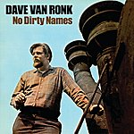 Dave Van Ronk No Dirty Names