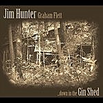 Jim Hunter Down In The Gin Shed