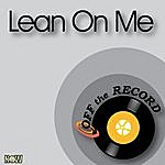 Off The Record Lean On Me - Single