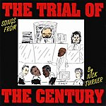 Nick Turner Songs From The Trial Of The Century