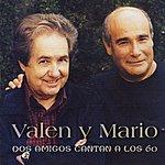 Valen Dos Amigos Cantan A Los 60