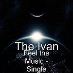 Ivan Feel The Music - Single