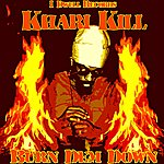 Khari Kill Burn Dem Down - Single