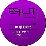 Tony Mendez Kill Them All