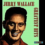 Jerry Wallace Jerry Wallace Greatest Hits