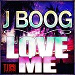 J. Boog Love Me - Single