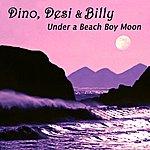 Dino, Desi & Billy Under A Beach Boy Moon - Single