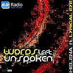 Helena Words Left Unspoken (Feat. Lyrical Eye)