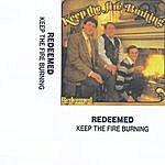 Redeemed Keep The Fire Burning