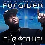 Forgiven Christ'd Up