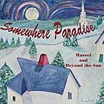 Marcel Somewhere Paradise (Feat. Jonny Ray & Carolyn Raming) - Single