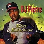 DJ Pierre Mind Explosion Ep