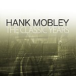 Hank Mobley The Classic Years