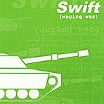 Swift Waging War