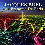 Jacques Brel Les Prenoms De Paris