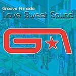 Groove Armada Love Sweet Sound