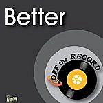 Off The Record Better - Single