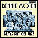 Bennie Moten's Kansas City Orchestra Bennie Moten Plays Kay-Cee Jazz Remastered