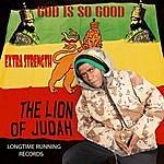 Extra Strength God Is So Good (Dance Hall With R&B, Rap)