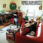 Mike Doughty The Question Jar Show