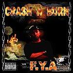 FYA Crash N Burn
