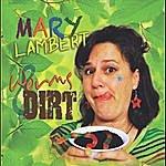 Mary Lambert Worms & Dirt