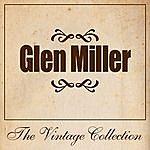 Glenn Miller & His Orchestra Glen Miller - The Vintage Collection