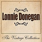 Lonnie Donegan Lonnie Donegan - The Vintage Collection