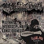 Majesty Militant Interdisciplinary Consciousness (M.I.C.)
