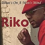 Riko What's On A Man's Mind