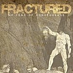 Fractured No Fear Of Consequence