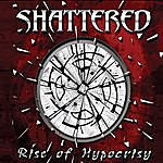 Shattered Rise Of Hypocrisy