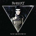 Robert Nuit Gravement