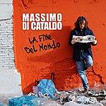 Massimo Di Cataldo La Fine Del Mondo