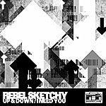 Rebel Sketchy Up & Down / I Need You