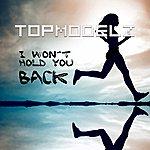 Topmodelz I Won´t Hold You Back